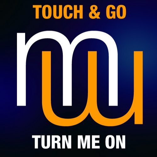 Touch And Go - Turn Me On (original Mix) on Revolution Radio