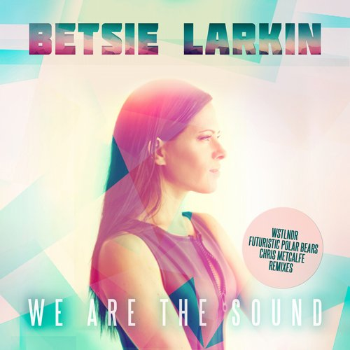 Betsie Larkin - We Are The Sound (chris Metcalfe Remix) on Revolution Radio
