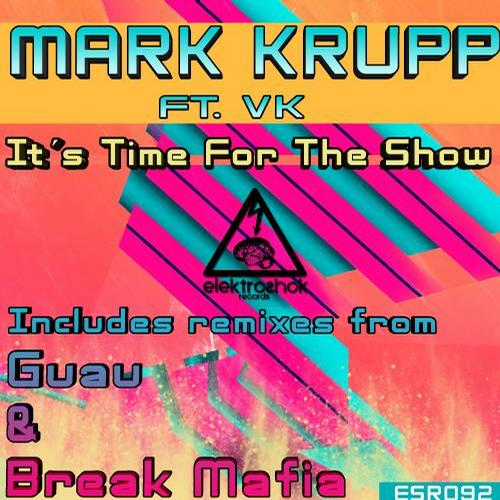 Mark Krupp, Guau - Its Time For The Show (feat. Vk) (guau Remix) on Revolution Radio