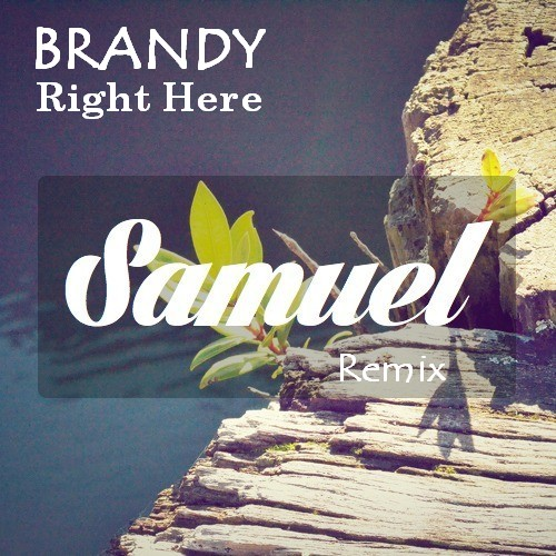 Brandy - Right Here (samuel Remix) on Revolution Radio