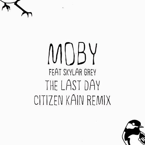 Moby, Skylar Grey - The Last Day (citizen Kain Remix) on Revolution Radio