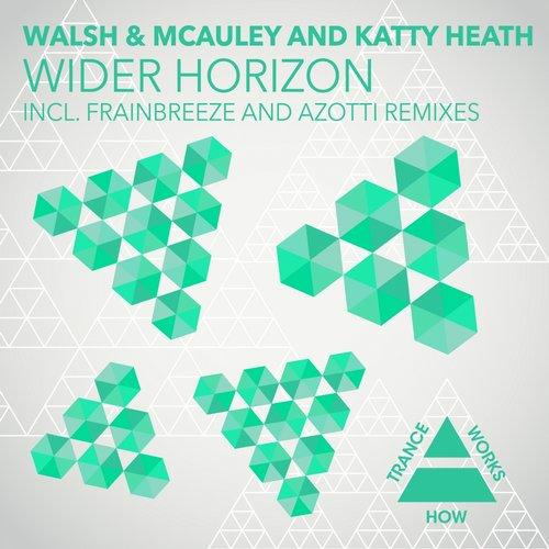 Walsh And Mcauley Feat. Katty Heath - Wider Horizon (frainbreeze Remix) on Revolution Radio