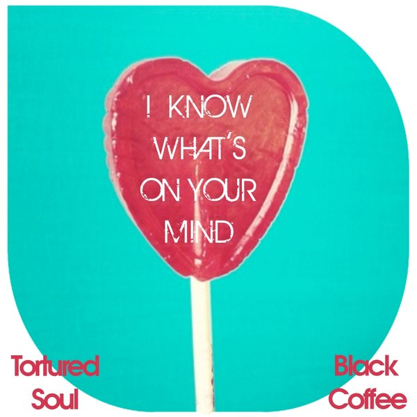 Tortured Soul, Black Coffee - I Know What's On Your Mind (john-christian Urich Tropical Island Sex Mix) on Revolution Radio