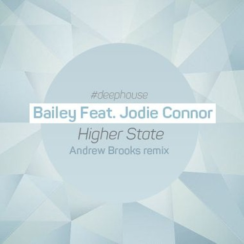 Bailey Feat. Jodie Connor - Higher State (andrew Brooks Remix) on Revolution Radio