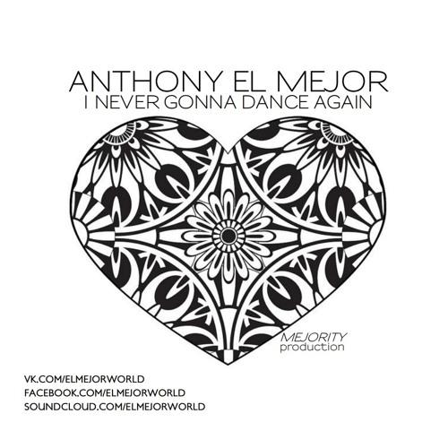 Anthony El Mejor - I Never Gonna Dance Again (original Mix) on Revolution Radio