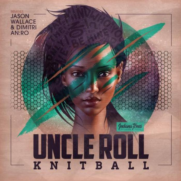 Uncle Roll - Knitball (an Ro Remix) on Revolution Radio