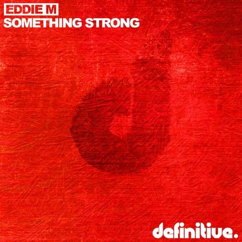 Eddie M - Something Strong (original Mix) on Revolution Radio