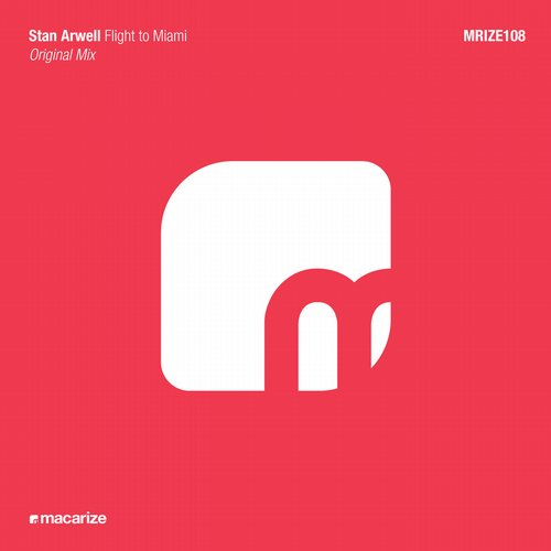 Stan Arwell - Flight To Miami (original Mix) on Revolution Radio