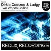 Dirkie Coetzee & Ludgy  - Two Worlds Collide (original Mix) on Revolution Radio