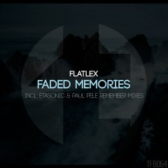 Flatlex - Faded Memories (paul Pele Remember Mix) on Revolution Radio
