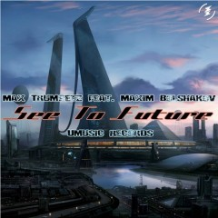 Max Trumpetz Feat. Maxim Bolshakov - See The Future-(original Mix) on Revolution Radio