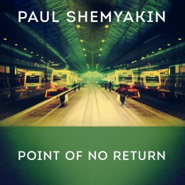 Paul Shemyakin - Point Of No Return (Original Mix) on Revolution Radio