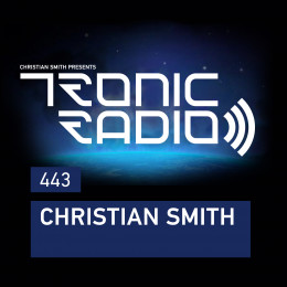 Christian Smith - Tronic Radio 443 [22.01.2021] on Revolution Radio