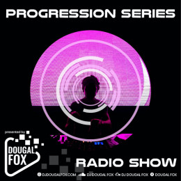 Dougal Fox - Progression Series - Forefront Of Electronic Music 125 [18.05.2021] on Revolution Radio