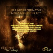 Rob Corbo Pres Xylo - Like A Lion In The Sky (original Mix) on Revolution Radio