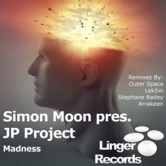 Simon Moon Pres. Jp Project - Madness (outer Space Remix) on Revolution Radio
