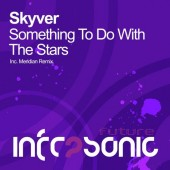 Skyver  - Something To Do With The Stars (meridian Remix) on Revolution Radio