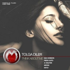 Tolga Diler - Think About Me (jc Mazter Remix) on Revolution Radio