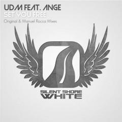 Udm Feat. Ange - Set You Free (manuel Rocca Levitated Mix) on Revolution Radio